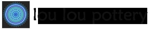 Lou Lou Pottery